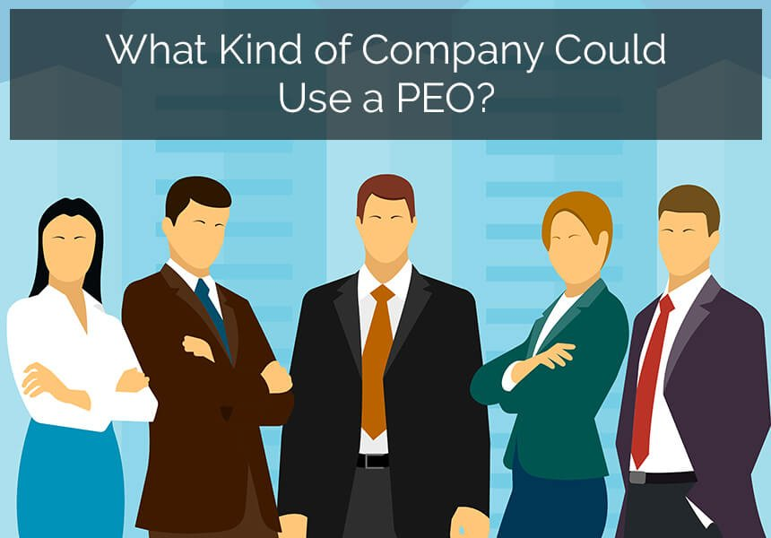 What Kind of Company Could Use a PEO?